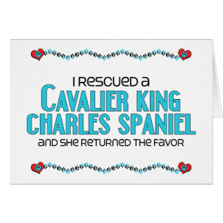I Rescued a Cavalier King Charles Spaniel (Female) Card
