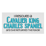 I Rescued a Cavalier King Charles Spaniel (Female) Poster