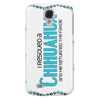 I Rescued a Chihuahua (Male Dog) Galaxy S4 Case
