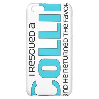 I Rescued a Collie (Male Dog) iPhone 5C Covers
