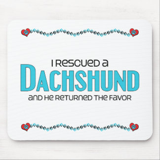 I Rescued a Dachshund (Male Dog) Mouse Pad