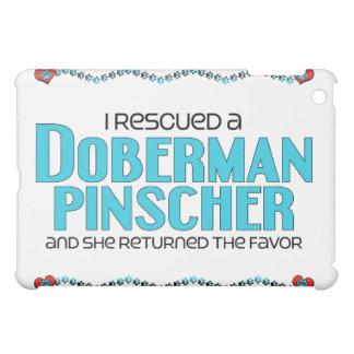 I Rescued a Doberman Pinscher (Female Dog) Case For The iPad Mini