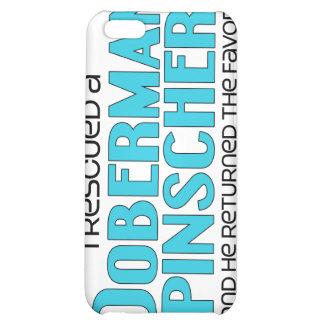 I Rescued a Doberman Pinscher (Male Dog) iPhone 5C Covers