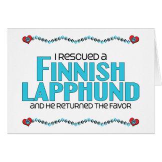 I Rescued a Finnish Lapphund (Male Dog) Card