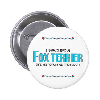 I Rescued a Fox Terrier (Male Dog) Pinback Button