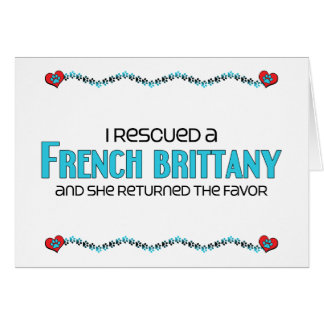 I Rescued a French Brittany (Female Dog) Greeting Card