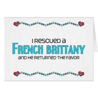 I Rescued a French Brittany (Male Dog) Greeting Card