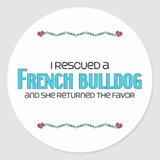 I Rescued a French Bulldog (Female Dog) Round Stickers