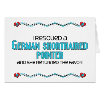 I Rescued a German Shorthaired Pointer (Female) Greeting Card