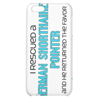 I Rescued a German Shorthaired Pointer (Male Dog) Cover For iPhone 5C