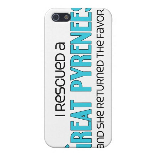 I Rescued a Great Pyrenees (Female Dog) iPhone 5 Cases