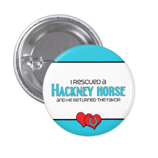 I Rescued a Hackney Horse (Male Horse) Pins
