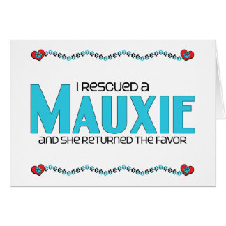 I Rescued a Mauxie (Female) Dog Adoption Design Cards