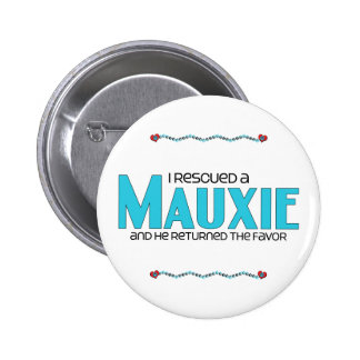 I Rescued a Mauxie (Male) Dog Adoption Design Pin