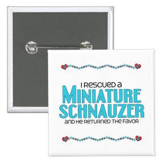 I Rescued a Miniature Schnauzer (Male Dog) Button