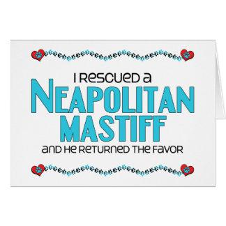 I Rescued a Neapolitan Mastiff (Male Dog) Card