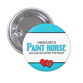 I Rescued a Paint Horse (Female Horse) Pins