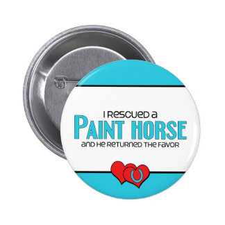I Rescued a Paint Horse (Male Horse) Button