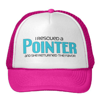 I Rescued a Pointer (Female Dog) Trucker Hats