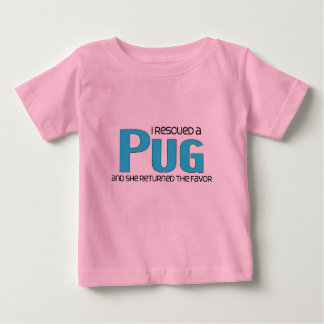 I Rescued a Pug (Female Dog) Baby T-Shirt