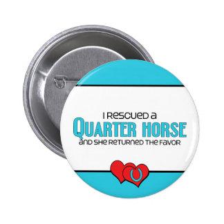 I Rescued a Quarter Horse (Female Horse) Pinback Buttons