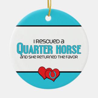 I Rescued a Quarter Horse (Female Horse) Ceramic Ornament
