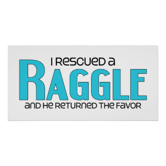 I Rescued a Raggle (Male) Dog Adoption Design Posters