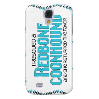 I Rescued a Redbone Coonhound (Female Dog) Galaxy S4 Covers