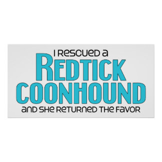 I Rescued a Redtick Coonhound (Female Dog) Poster
