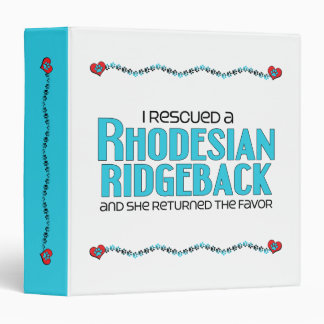 I Rescued a Rhodesian Ridgeback (Female Dog) 3 Ring Binder