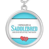 I Rescued a Saddlebred (Female Horse) Necklace