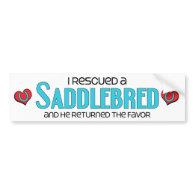 I Rescued a Saddlebred (Male Horse) Bumper Stickers