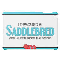 I Rescued a Saddlebred (Male Horse) iPad Mini Cases