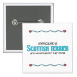I Rescued a Scottish Terrier (Male Dog) Pin