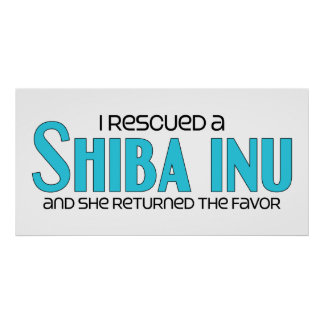 I Rescued a Shiba Inu Female Dog Poster