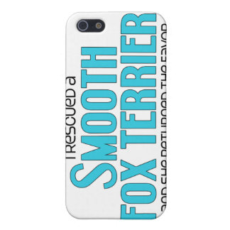 I Rescued a Smooth Fox Terrier (Female Dog) Cases For iPhone 5