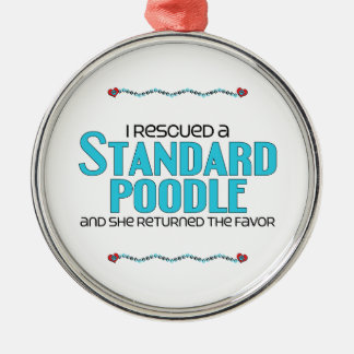 I Rescued a Standard Poodle (Female Dog) Round Metal Christmas Ornament