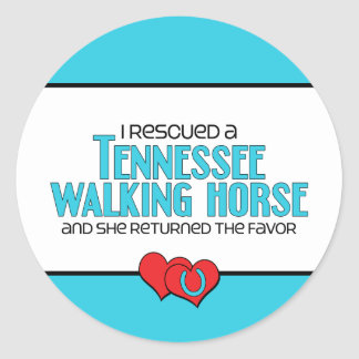 I Rescued a Tennessee Walking Horse (Female Horse) Classic Round Sticker