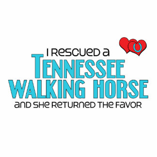 I Rescued a Tennessee Walking Horse (Female Horse) Acrylic Cut Outs