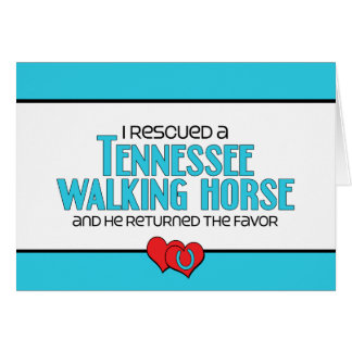 I Rescued a Tennessee Walking Horse (Male Horse) Card