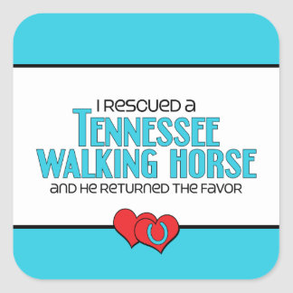 I Rescued a Tennessee Walking Horse (Male Horse) Square Sticker
