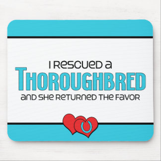 I Rescued a Thoroughbred (Female Horse) Mouse Pad