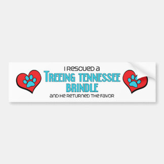 I Rescued a Treeing Tennessee Brindle (Male Dog) Bumper Sticker