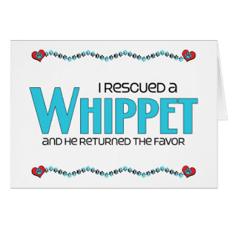 I Rescued a Whippet (Male Dog) Cards