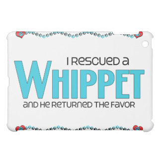 I Rescued a Whippet (Male Dog) Case For The iPad Mini