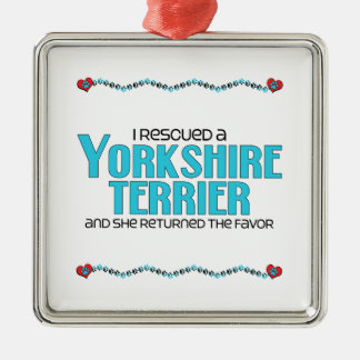 I Rescued a Yorkshire Terrier (Female Dog) Metal Ornament