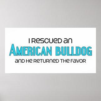 I Rescued an American Bulldog (Male Dog) Print