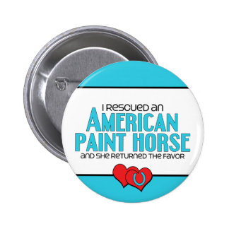 I Rescued an American Paint Horse (Female Horse) Buttons