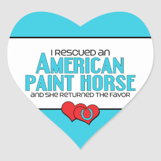 I Rescued an American Paint Horse (Female Horse) Heart Sticker