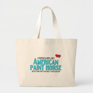 I Rescued an American Paint Horse (Female Horse) Large Tote Bag